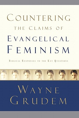 Countering-the-Claims-of-Evangelical-Feminism-Grudem-Wayne-9781590525180